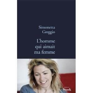 L'HOMME QUI AIMAIT MA FEMME – Simonetta Greggio