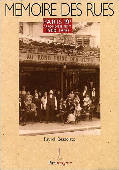 MEMOIRES DES RUES DE PARIS 19ème ARRONDISSEMENT – Patrick Bezzolato