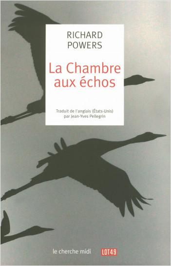 LA CHAMBRE AUX ECHOS – Richard Powers