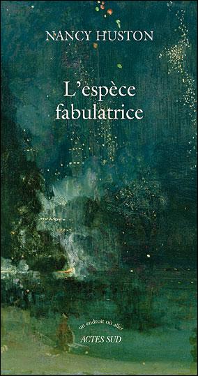 L'ESPECE FABULATRICE – Nancy Huston