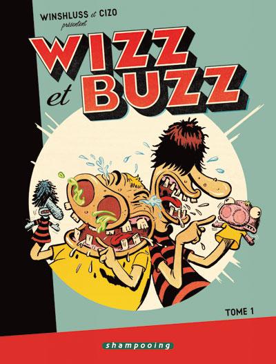 WIZZ & BUZZ tomes 1 & 2 – Winshluss & Cizo