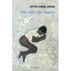 FILLE NOIRE, FILLE BLANCHE – Joyce Carol Oates