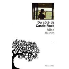 DU COTE DE CASTLE ROCK – Alice Munro