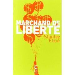 MARCHAND DE LIBERTE – Stanley Elkin