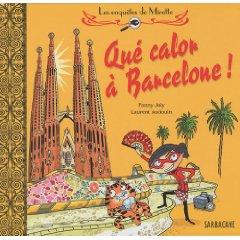 QUE CALOR A BARCELONE ! (LES ENQUETES DE MIRETTE) – Fanny Joly et Laurent Audouin