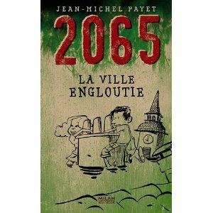 2065 : LA VILLE ENGLOUTIE – Jean-Michel Payet