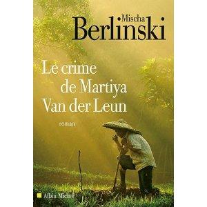 LE CRIME DE MARTIYA VAN DER LEUN – Mischa Berlinski