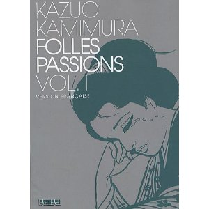 FOLLES PASSIONS – Kazuo Kamimura