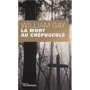 LA MORT AU CREPUSCULE – William Gay