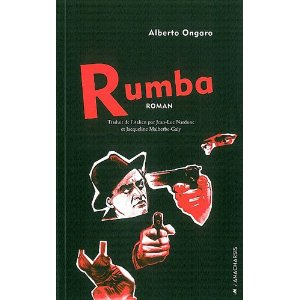 RUMBA – Alberto Ongaro & UNE DOUCE FLAMME – Philip Kerr