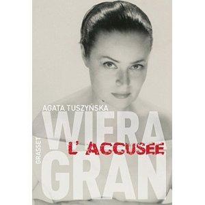 WIERA GRAN, L'ACCUSEE – Agata Tuszynska