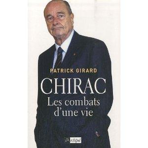 CHIRAC, LES COMBATS D'UNE VIE – Patrick Girard