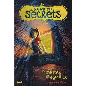 LA MAISON DES SECRETS (Les lunettes magiques) – Jacqueline West