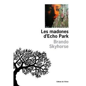 LES MADONES D'ECHO PARK – Brando Skyhorse