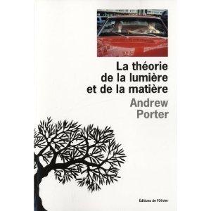 LA THEORIE DE LA LUMIERE ET DE LA MATIERE – Andrew Porter