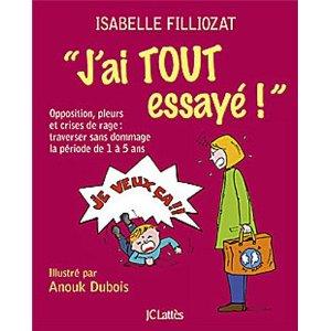 """J'AI TOUT ESSAYE !"" – Isabelle Filliozat et Anouk Dubois"