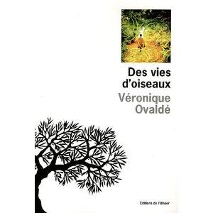 DES VIES D'OISEAUX – Véronique Ovaldé