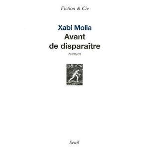 AVANT DE DISPARAITRE – Xabi Molia