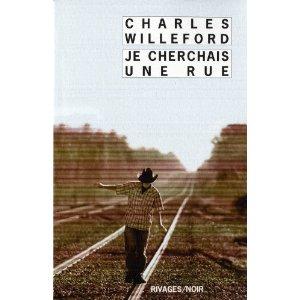JE CHERCHAIS UNE RUE – Charles Willeford