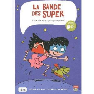LA BANDE DES SUPER – Fouillet / Beigel