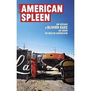 AMERICAN SPLEEN – Olivier Guez