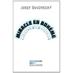MIRACLE EN BOHEME – Josef Skvorecky