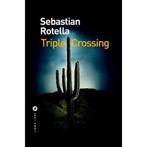 TRIPLE CROSSING – Sebastian Rotella