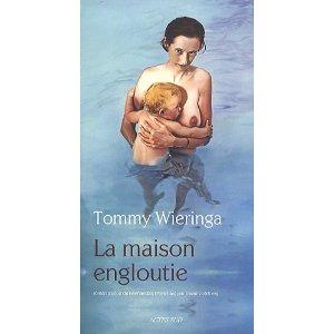 LA MAISON ENGLOUTIE – Tommy Wieringa