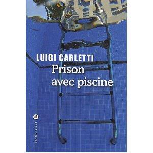 PRISON AVEC PISCINE – Luigi Carletti
