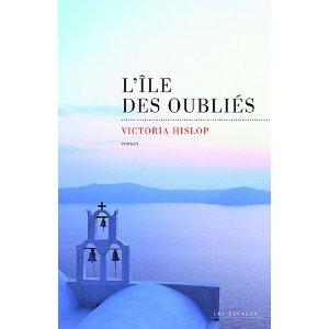 L'ILE DES OUBLIES – Victoria Hislop