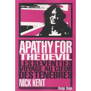 APATHY FOR THE DEVIL – Nick Kent