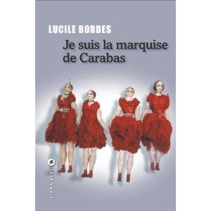 JE SUIS LA MARQUISE DE CARABAS – Lucile Bordes
