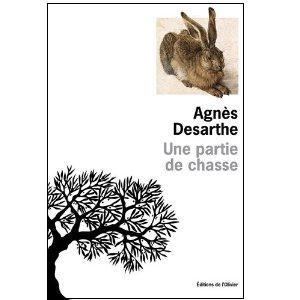 UNE PARTIE DE CHASSE – Agnès Desarthe
