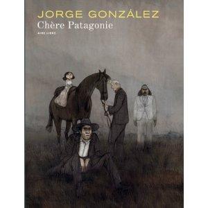 CHERE PATAGONIE – Jorge Gonzalez