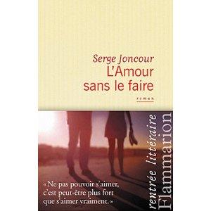 L'AMOUR SANS LE FAIRE – Serge Joncour