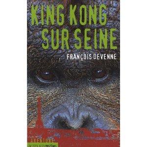 KING KONG SUR SEINE – François Devenne