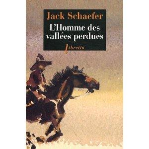 L'HOMME DES VALLEES PERDUES – Jack Schaeffer