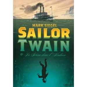 SAILOR TWAIN – Mark Siegel