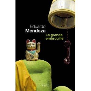 LA GRANDE EMBROUILLE – Eduardo Mendoza