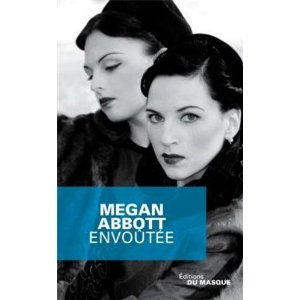 ENVOUTEE – Megan Abbott