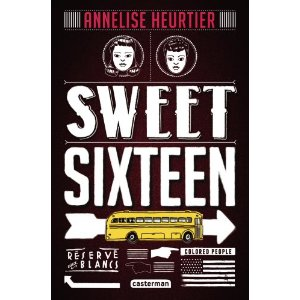 SWEET SIXTEEN – Annelise Heurtier