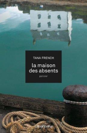 LA MAISON DES ABSENTS – Tana French