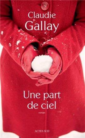 UNE PART DE CIEL – Claudie Gallay