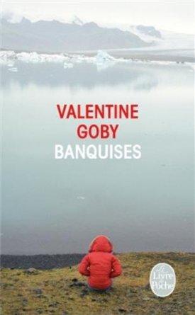 BANQUISES – Valentine Goby