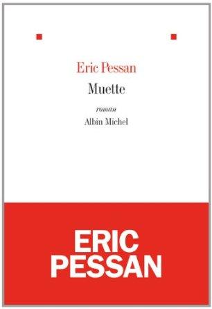 MUETTE – Eric Pessan