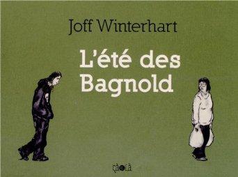 L'ETE DES BAGNOLD – Joff Winterhart