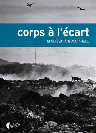 CORPS A L'ECART – Elisabetta Bucciarelli