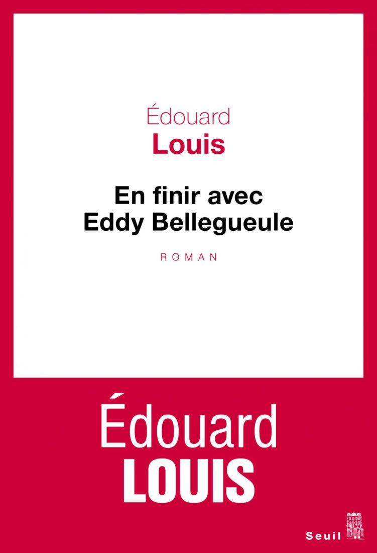 EN FINIR AVEC EDDY BELLEGUEULE – Edouard Louis