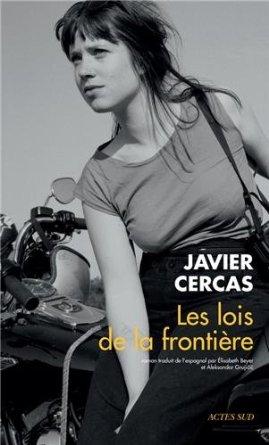 LES LOIS DE LA FRONTIERE – Javier Cercas