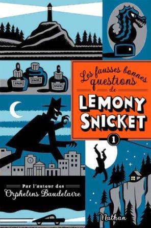 LES FAUSSES BONNES QUESTIONS DE LEMONY SNICKET – Lemony Snickett et Seth